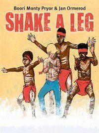 Shake a Leg, Jan Ormerod, Boori Monty Pryor