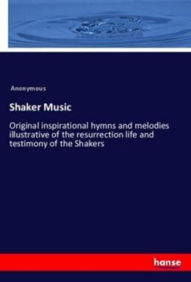 Shaker Music, Anonymous