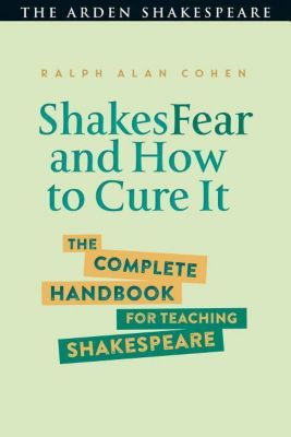 ShakesFear and How to Cure It, Ralph Alan Cohen