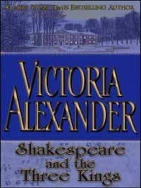 Shakespeare and the Three Kings, Victoria Alexander