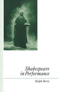Shakespeare in Performance, Ralph Berry