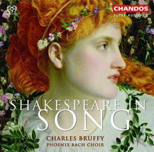 Shakespeare In Song (SACD), Phoenix Bach Choir, C. Bruffy