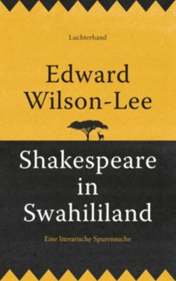 Shakespeare in Swahililand - Edward Wilson-Lee |