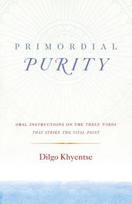 Shambhala: Primordial Purity, Dilgo Khyentse