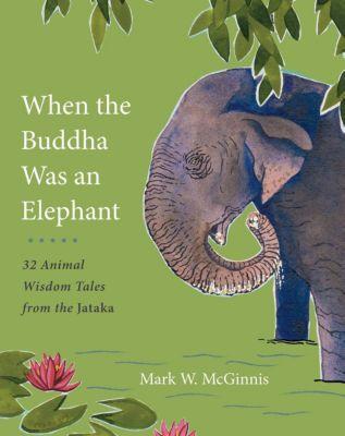 Shambhala: When the Buddha Was an Elephant, Mark W. McGinnis