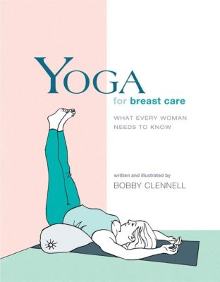 Shambhala: Yoga for Breast Care, Bobby Clennell