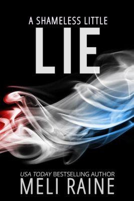 Shameless: A Shameless Little Lie (Shameless #2), Meli Raine