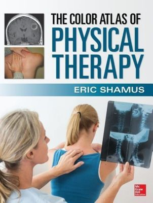 Shamus, E: Color Atlas of Physical Therapy, Eric Shamus