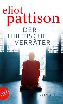 Shan ermittelt Band 6: Der tibetische Verräter, Eliot Pattison