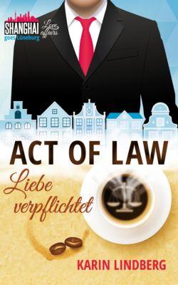Shanghai Love Affairs: Act of Law - Liebe verpflichtet, Karin Lindberg