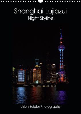 Shanghai Lujiazui Night Skyline (Wall Calendar 2019 DIN A3 Portrait), Ulrich Seidler