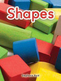 Shapes (Literacy, Language, and Learning): Shapes, Stephanie Reid