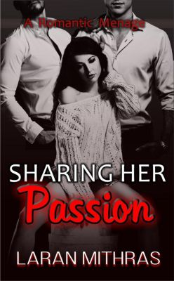 Sharing Her Passion, Laran Mithras