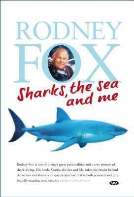 Sharks, the Sea and Me, Rodney Fox
