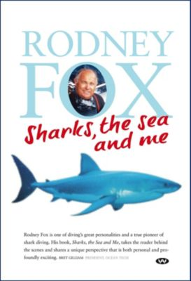 Sharks, the Sea and Me, Rodney Fox