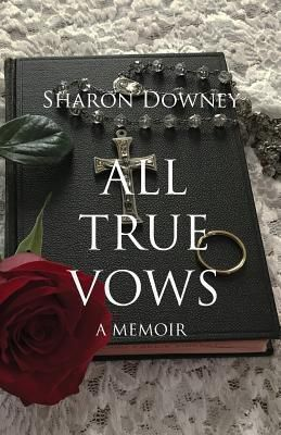Sharon Downey: All True Vows, Sharon Downey