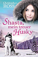 Shasta, mein treuer Husky, Christopher Ross