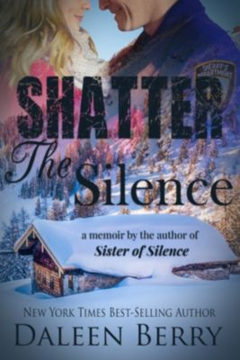 Shatter the Silence (Appalachian Families Book 2), Daleen Berry