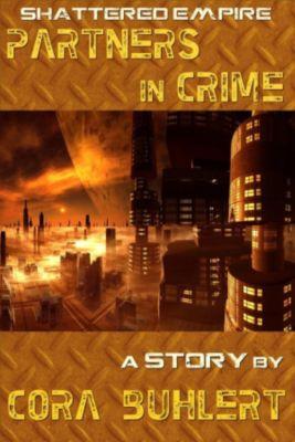 Shattered Empire: Partners in Crime (Shattered Empire, #6), Cora Buhlert