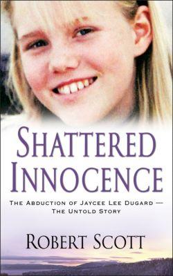 Shattered Innocence, Robert Scott