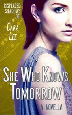 She Who Knows Tomorrow, Cara Lee