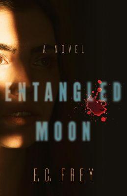 She Writes Press: Entangled Moon, E. C. Frey