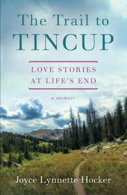 She Writes Press: The Trail to Tincup, Joyce Lynette Hocker