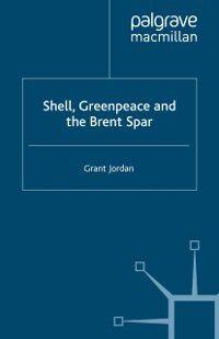 Shell, Greenpeace and the Brent Spar, G. Jordan