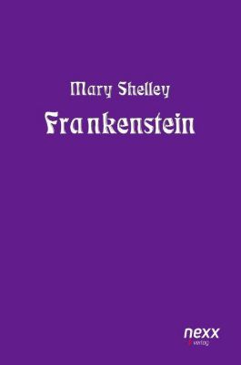Shelley, M: Frankenstein - Mary Wollstonecraft Shelley  