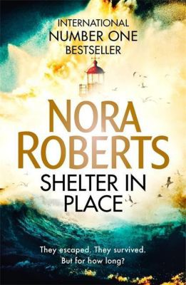 Shelter in Place, Nora Roberts