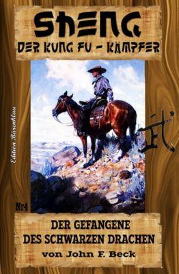 Sheng #4: Der Gefangene des schwarzen Drachen, John F. Beck