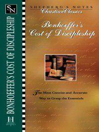 Shepherd's Notes: Bonhoeffer's the Cost of Discipleship, Rodney Combs
