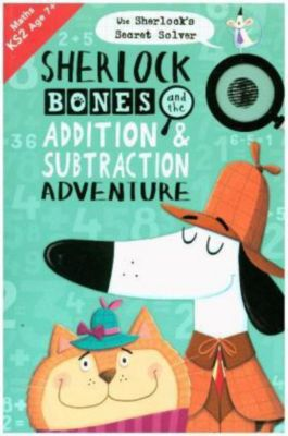 Sherlock Bones and the Addition and Subtraction Adventure, John Bigwood, Jonny Marx, Kirstin Swanson