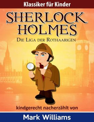 Sherlock für Kinder: Die Liga der Rothaarigen, Mark Williams