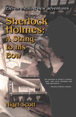 Sherlock Holmes: A String to his Bow, Nigel Scott