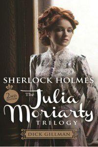 Sherlock Holmes and The Julia Moriarty Trilogy, Dick Gillman