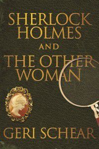 Sherlock Holmes and The Other Woman, Geri Schear