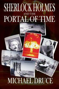 Sherlock Holmes and the Portal of Time, Michael Druce