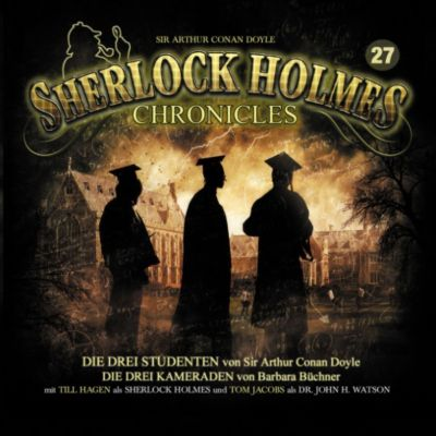 Sherlock Holmes Chronicles: Sherlock Holmes Chronicles, Folge 27: Die drei Studenten, Sir Arthur Conan Doyle, Markus Winter