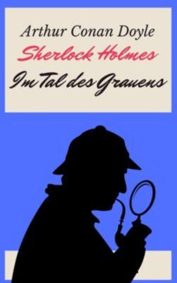 Sherlock Holmes - Das Tal des Grauens, Arthur Conan Doyle