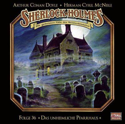 Sherlock Holmes - Das unheimliche Pfarrhaus, 1 Audio-CD, Arthur Conan Doyle, Herman Cyril McNeile