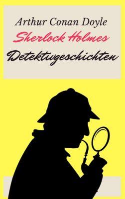 Sherlock Holmes - Detektivgeschichten, Arthur Conan Doyle