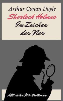 Sherlock Holmes - Im Zeichen der Vier, Arthur Conan Doyle