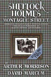 Sherlock Holmes in Montague Street: Sherlock Holmes in Montague Street - Volume 2, David Marcum