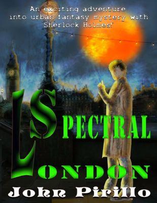 Sherlock Holmes: Spectral London (Sherlock Holmes), John Pirillo