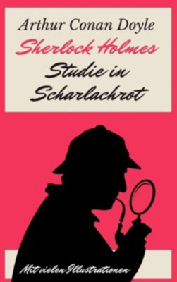 Sherlock Holmes - Studie in Scharlachrot, Arthur Conan Doyle