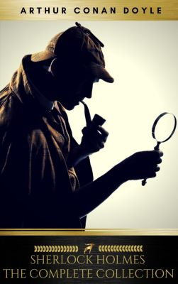 Sherlock Holmes: The Complete Collection [newly updated] (Golden Deer Classics), Arthur Conan Doyle, Mahon Classics