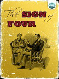 Sherlock Holmes: The Sign of Four, Arthur Conan Doyle