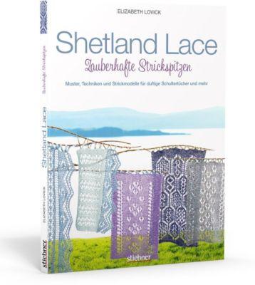 Shetland Lace - Zauberhafte Strickspitzen - Elizabeth Lovick pdf epub