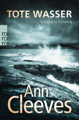 Shetland-Serie Band 5: Tote Wasser, Ann Cleeves